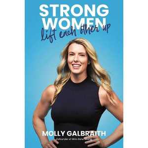 Strong Women Lift Each Other Up - by Molly Galbraith (Hardcover)