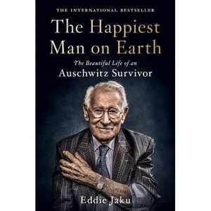 The Happiest Man on Earth - by Eddie Jaku (Hardcover)