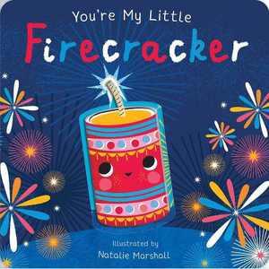 You're My Little Firecracker - by Nicola Edwards (Board Book)