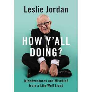 How Y'All Doing? - by Leslie Jordan (Hardcover)