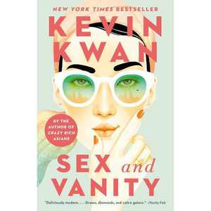 Sex and Vanity - by Kevin Kwan (Paperback)
