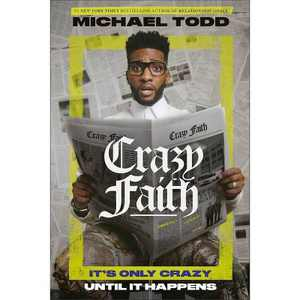 Crazy Faith - by Michael Todd (Hardcover)