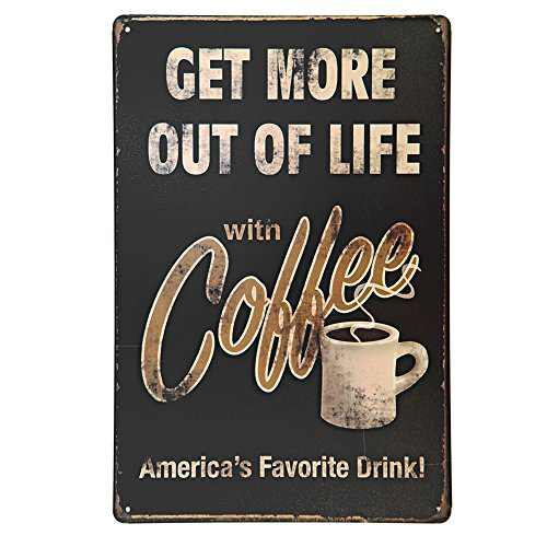New Deco Get More Out Of Life With Coffee Metal Tin Sign Wall Decor Art 8x12Inches (20x30cm)