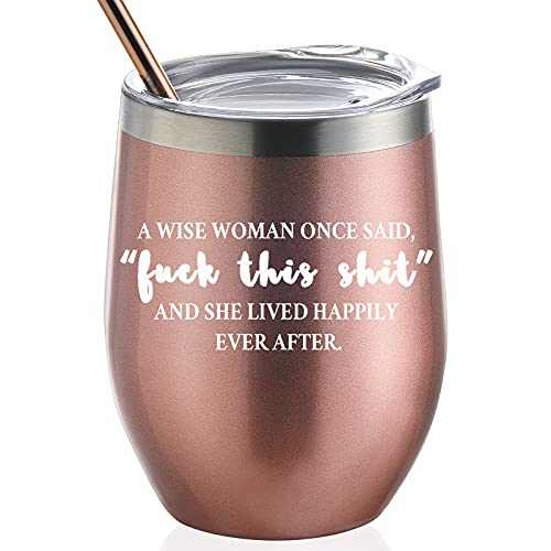 GALAROES A Wise Woman Once Said and She Lived Happily Ever After,Stainless Steel Wine Tumbler with Lid and Straw Birthday Gifts for Women Friends,Gifts for her 12 oz Stemless Rose Gold