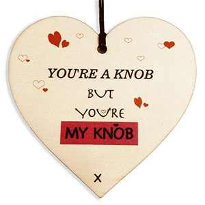 HONZEE Valentines Gift for Him You're A Knob But You're My Knob Novelty Wooden Hanging Heart Present for Husband Boyfriend Mens