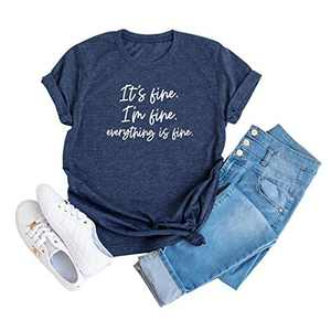 Its Fine Im Fine Everything is Fine Shirts for Women Novel Cute Saying Casual Letter Print Tee Tops (Blue, S)