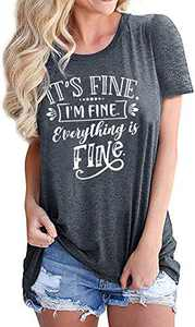 Its Fine Im Fine Printed Tshirt Womens Cute Sayings Short Sleeve Tee Tops Funny Gift Blouse Gray