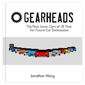 Gearheads: The Most Iconic Cars of All Time for Future Car Enthusiasts (A Truly Authentic Car Book for Kids About REAL Cars. For Children Who Want to Learn More About Cars!)