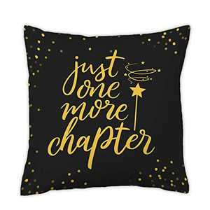 pinata Black Throw Pillow Cover 18 X 18 Inch, Just One More Chapter Inspirational Saying Decorative Pillow Case for Couch Sofa Livingroom Patio, Funny Book Lover Birthday Gift for Women, Friends, Kids