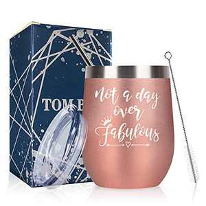 Tom Boy Women Birthday Gift Not a Day over Fabulous Wine Tumbler with Lid Gift for Mom Friend Wife Sister Grandma Aunt Wine Coffee Lover Rose Gold Stainless Steel Insulated Tumbler Cup with Straw 12oz
