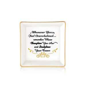 Daughter Gifts, Remember Whose Daughter You are and Straighten Your Crown Trinket Dish Daughter Jewelry Tray Valentines Mothers Day Presents Inspirational Gifts for Daughter Birthday Graduation