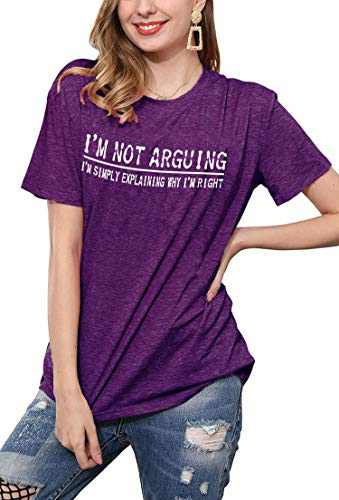 I'm Not Arguing Funny Womens T Shirt Casual Short Sleeve Sarcastic Tops Shirt Purple