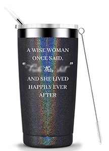 A Wise Women Once Said and She Lived Happily Ever After,Birthday Christmas Gifts for Women Friend Stainless Steel Tumbler Mug with Lid and Straw Gifts for her Wife Mom 20oz Glitter charcoal