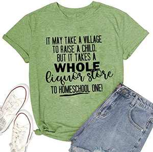 MISSJOY But It Takes A Whole Liquor Store to Homeschool One Women Funny T-Shirt Graphic Short Sleeve Casual Blouse Tops Green